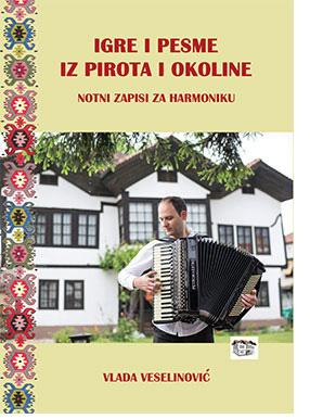 Igre i pesme iz Pirota i okoline - notni zapisi za harmoniku
