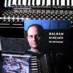 Balkan na moj nacin, kroz zvuke harmonike (notna knjiga + CD)