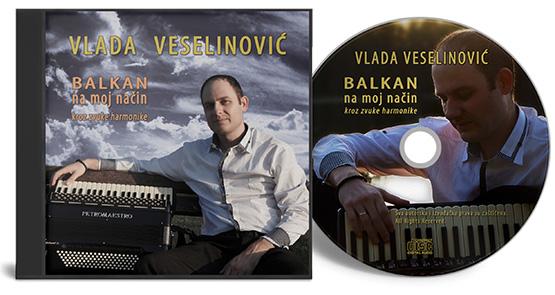 Autorski CD album Vlade Veselinovic BALKAN NA MOJ NACIN KROZ ZVUKE HARMONIKE