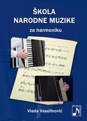 SKOLA NARODNE MUZIKE za harmoniku / Vlada Veselinović